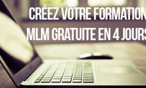 4 jours pour créer votre formation MLM GRATUITE et obtenir 1000 prospects