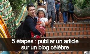 5 étapes pour publier un article invité sur un blog célèbre